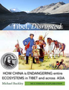 Tibet Disrupted: How China is Endangering Entire Ecosystems in Tibet and Across Asia